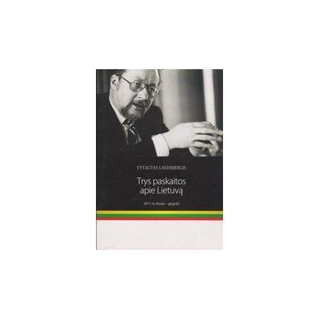 Trys paskaitos apie Lietuvą/ Landsbergis V.