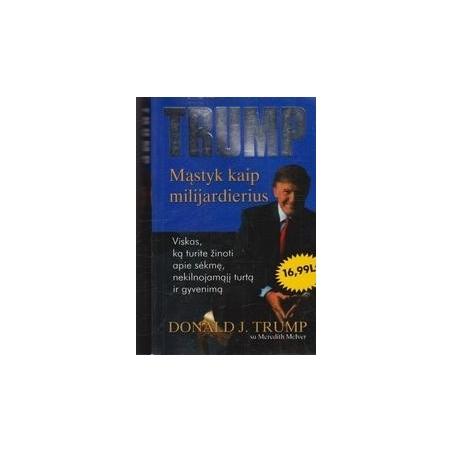 Mąstyk kaip milijardierius/ Trump D. J.