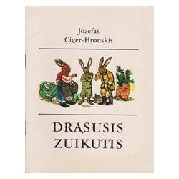Drąsusis zuikutis/ Ciger-Hronskis J.