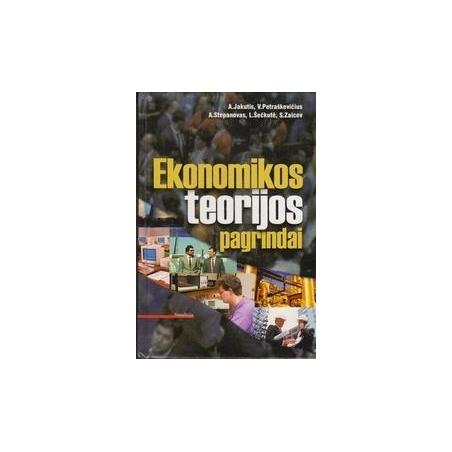 Ekonomikos teorijos pagrindai/ Jakutis A., Petraškevičius V., Stepanovas A. ir kiti