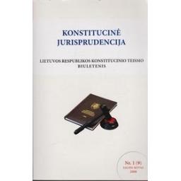 Konstitucinė Jurisprudencija. Lietuvos Respublikos Konstitucinio Teismo Biuletenis/ Jarašiūnas E.