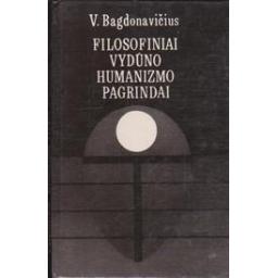 Filosofiniai Vydūno humanizmo pagrindai/ Bagdonavičius V.