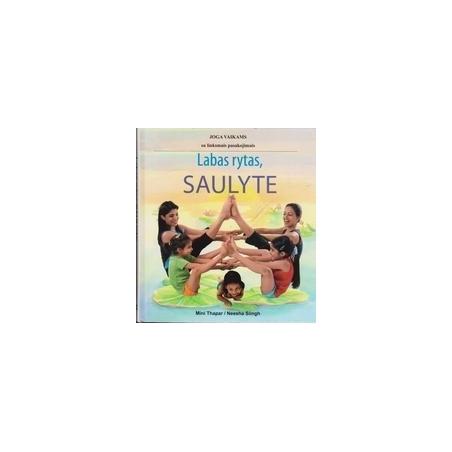Labas rytas, saulyte: joga vaikams su linksmais pasakojimais/ Thapar M., Siingh N.