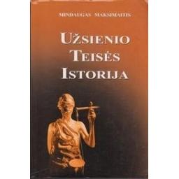 Užsienio teisės istorija/ Maksimaitis M.