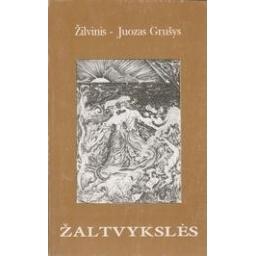 Žaltvykslės/ Grušys J. - Žilvinis