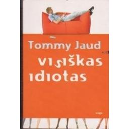 Visiškas idiotas/ Jaud T.