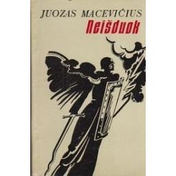 Neišduok. - Macevičius Juozas