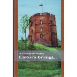Lietuva brangi.../ Jokubka Petras Ironis