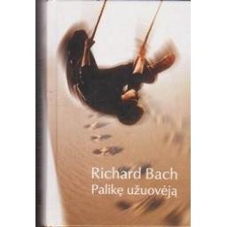 Palikę užuovėją/ Bach R.