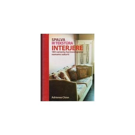 Spalva ir tekstūra interjere/ Chinn A.