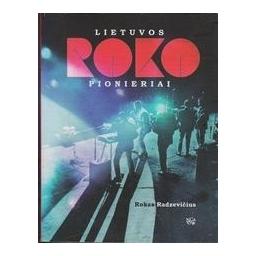 Lietuvos roko pionieriai/ Radzevičius R.