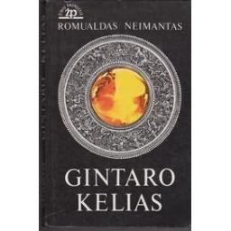 Gintaro kelias/ Neimantas R.