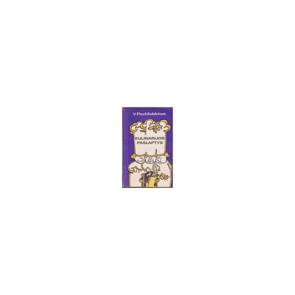 Kulinarijos paslaptys/ Pochliobkinas V.
