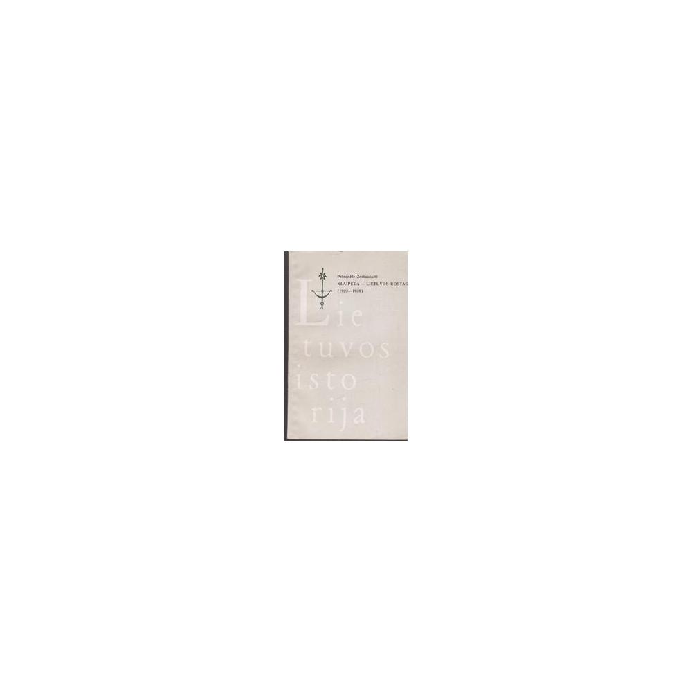 Klaipėda-Lietuvos uostas (1923-1939). Lietuvos istorija/ Žostautaitė P.