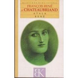 Atala. Renė/ de Chateaubriand F. R.