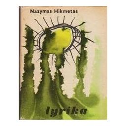 Lyrika/ Hikmetas N.