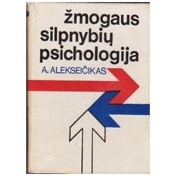 Žmogaus silpnybių psichologija/ Alekseičikas A.