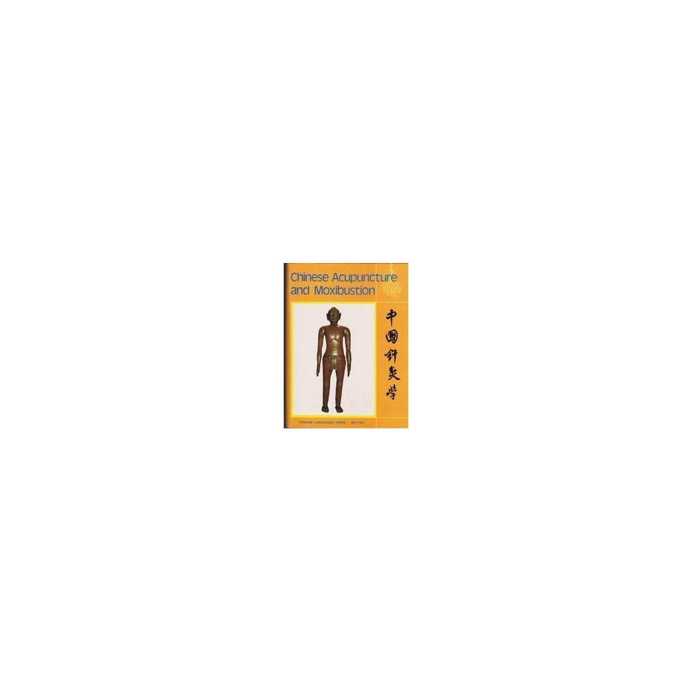 Chinese Acupuncture and Moxibustion (First edition)/ Deng L. and others