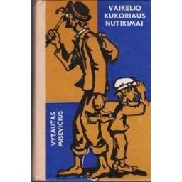 Vaikelio Kukoriaus nutikimai/ Misevičius V.