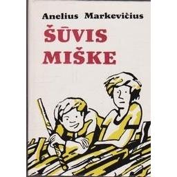 Šūvis miške/ Markevičius A.