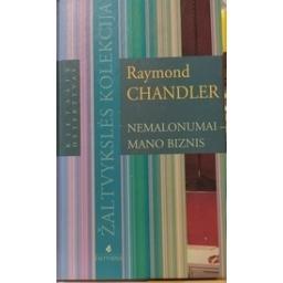 Nemalonumai-mano biznis/ Chandler R.