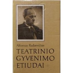 Teatrinio gyvenimo etiudai/ Radzevičius A.