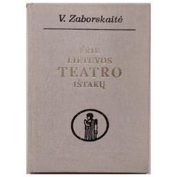 Prie Lietuvos teatro ištakų/ Zaborskaitė V.