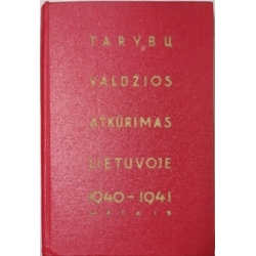 Tarybų valdžios atkūrimas Lietuvoje. 1940-1941 metais: Dokumentų rinkinys/ Autorių kolektyvas