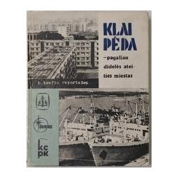 Klaipėda-pagaliau didelės ateities miestas/ Kreftas H.