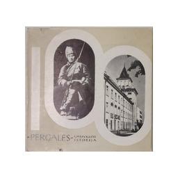 """Pergalės"" gamyklos istorija 1867-1967/ Černeckis V., Klementavičius H., Mikuckas P."