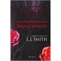 """Slaptoji vampyrė. Ciklo """"Nakties pasaulis"""" 1-oji knyga/ Smith L. J."""