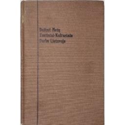 Dešimt Metų Tautiniai-Kultūrinio Darbo Lietuvoje (1905 - 1915)/ Šalčius M.