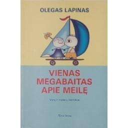 Vienas megabaitas apie meilę/ Lapinas O.