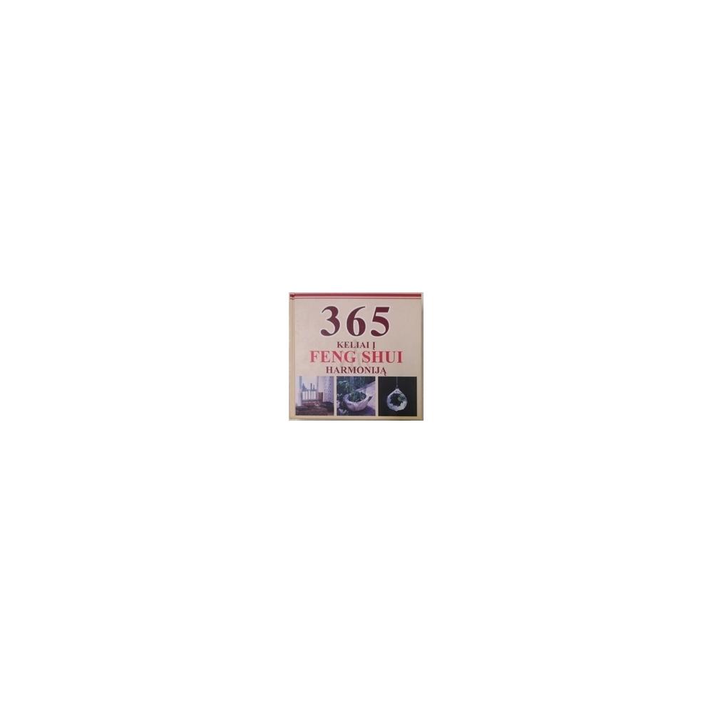 365 keliai į Feng Shui harmoniją/ Autorių kolektyvas