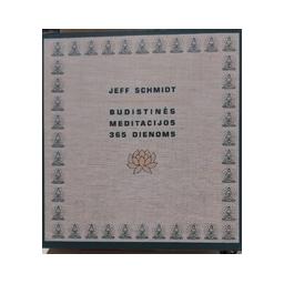 Budistinės meditacijos 365 dienoms/ Schmidt J.