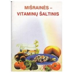 Mišrainės - vitaminų šaltinis/ Autorių kolektyvas