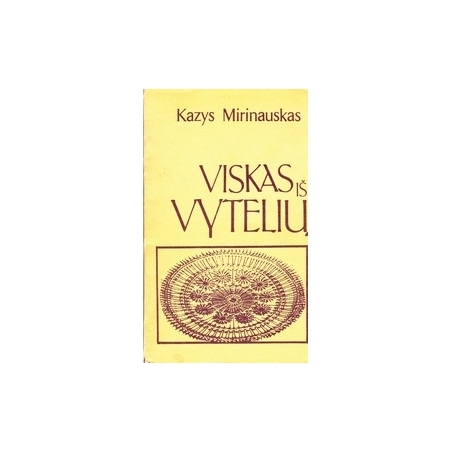 Viskas iš vytelių/ Mirinauskas K.