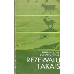 Rezervatų takais/ Mierauskas P., Vaičekauskas R.