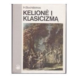 Kelionė į Klasicizmą/ Bechšteinas H.