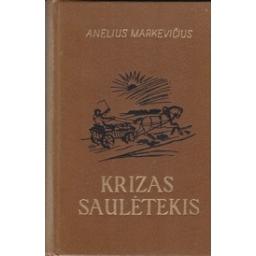 Krizas Saulėtekis/ Markevičius A.