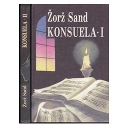 Konsuela I ir II dalys/ Sand Ž.