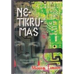 Netikrumas/ Larsen M.