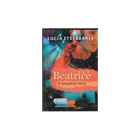 Beatričė ir dangiškieji kūnai/ Etxebarria L.