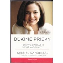 Būkime prieky. Moterys, darbas ir siekis vadovauti/ Sandberg S.