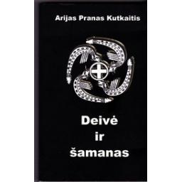 Deivė ir šamanas/ Kutkaitis P.
