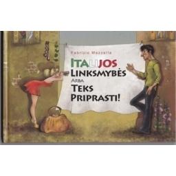 Italijos linksmybės, arba Teks priprasti!/ Mazzella F.