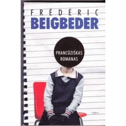 Prancūziškas romanas/ Beigbeder F.