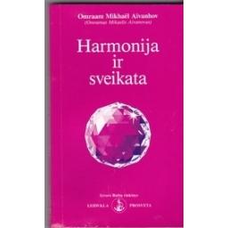 Harmonija ir sveikata/ Aivanhov O. M.