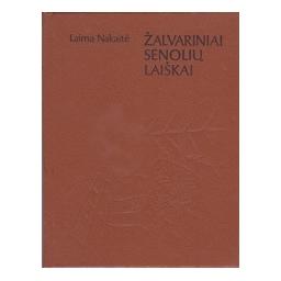 Žalvariniai senolių laiškai/ Nakaitė L.