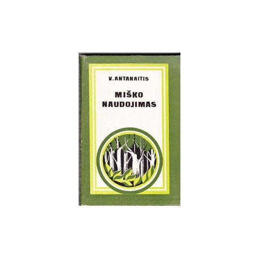 Miško naudojimas/ Antanaitis V.